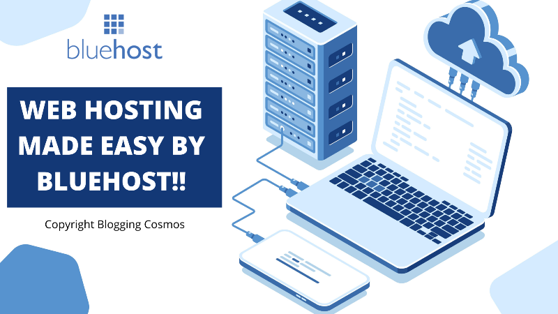 WEB HOSTING MADE EASY BY BLUEHOST